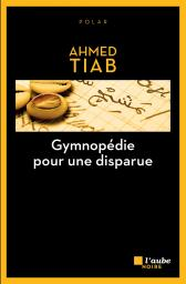 Tiab-Gymnopédie pour une disparue
