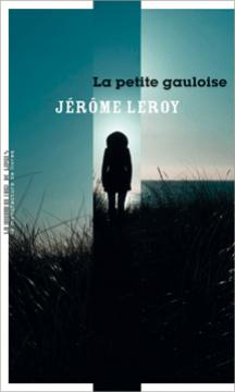La petite gauloise de Jérôme Leroy