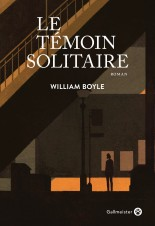 Le témoin solitaire de William Boyle