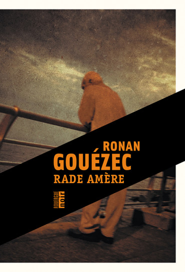 Rade amère de Ronan Gouézec