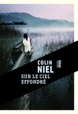 Sur le ciel effondre de Colin Niel