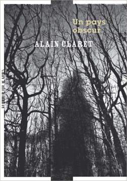 Un pays obscur d'Alain Claret