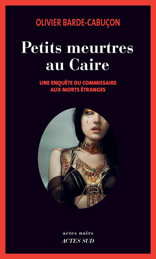 Olivier Barde-Cabuçon nous emmène au Caire