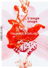 Rencontre – dédicace avec François Médeline… «L'ange rouge»